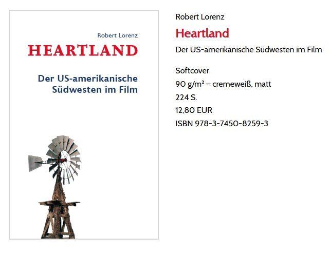 Heartland. Der US-amerikanische Südwesten im Film; Softcover 90 g/m² – cremeweiß, matt 224 S. 12,80 EUR ISBN 978-3-7450-8259-3